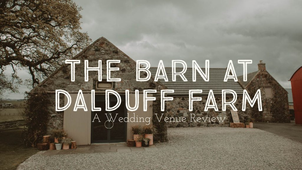 The wedding barn at dalduff farm photomagician scotland wedding one of my new year resolutions for 2018 was to start blog series about venues i have personally been to and photographed getting married in a venue im solutioingenieria Gallery